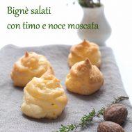 I miei bignè salati con timo e noce moscata per lo showcooking allo store Scavolini a Udine